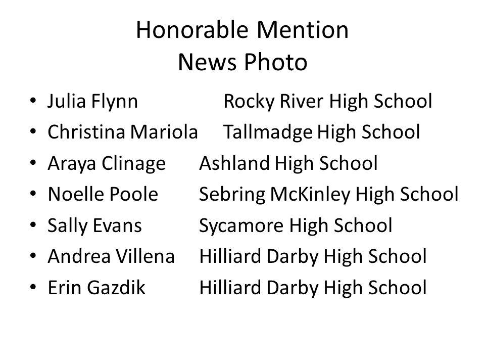 Honorable Mention News Photo Julia FlynnRocky River High School Christina MariolaTallmadge High School Araya ClinageAshland High School Noelle Poole S