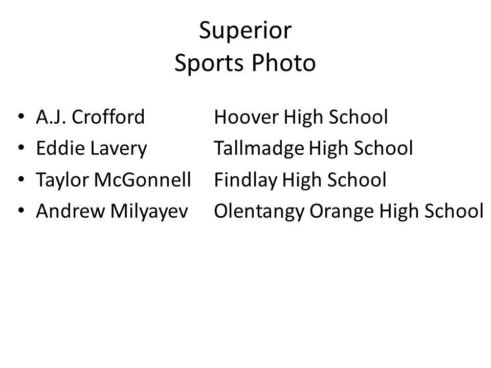 Superior Sports Photo A.J. CroffordHoover High School Eddie LaveryTallmadge High School Taylor McGonnellFindlay High School Andrew MilyayevOlentangy O