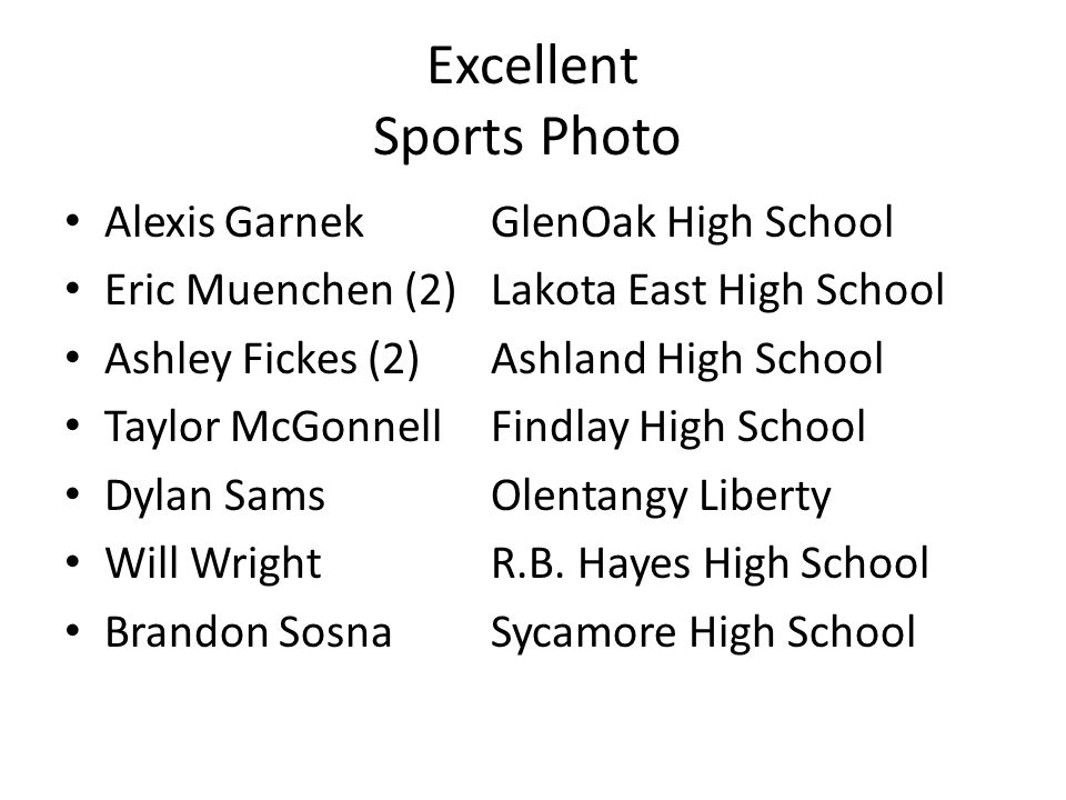 Excellent Sports Photo AlexisGarnekGlenOak High School Eric Muenchen (2)Lakota East High School Ashley Fickes (2)Ashland High School Taylor McGonnellFindlay High School Dylan SamsOlentangy Liberty Will WrightR.B.