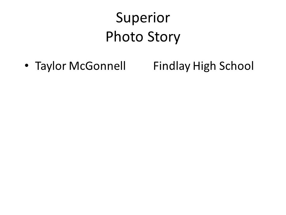 Superior Photo Story Taylor McGonnell Findlay High School
