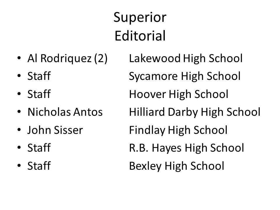 Superior Editorial Al Rodriquez (2)Lakewood High School StaffSycamore High School StaffHoover High School Nicholas AntosHilliard Darby High School John SisserFindlay High School StaffR.B.
