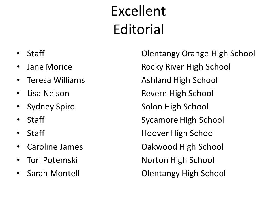 Excellent Editorial StaffOlentangy Orange High School Jane MoriceRocky River High School Teresa WilliamsAshland High School Lisa NelsonRevere High Sch