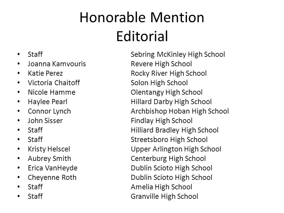 Honorable Mention Editorial StaffSebring McKinley High School Joanna KamvourisRevere High School Katie PerezRocky River High School Victoria ChaitoffS