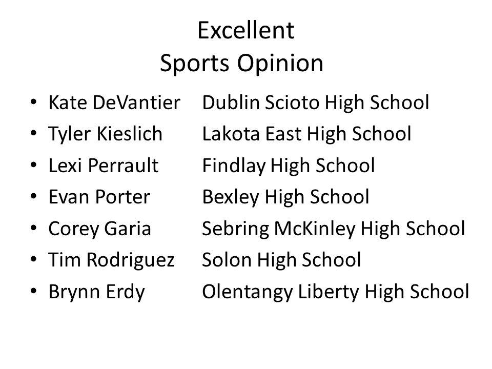 Excellent Sports Opinion Kate DeVantierDublin Scioto High School Tyler KieslichLakota East High School Lexi PerraultFindlay High School Evan PorterBex