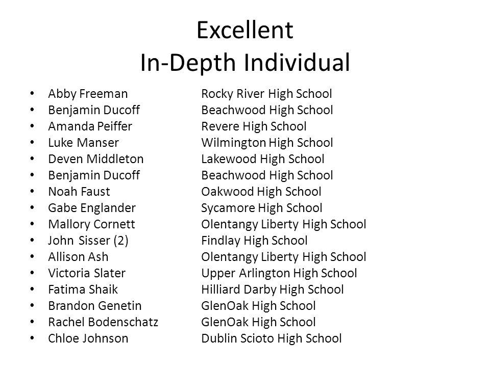 Excellent In-Depth Individual Abby FreemanRocky River High School Benjamin DucoffBeachwood High School Amanda PeifferRevere High School Luke ManserWil