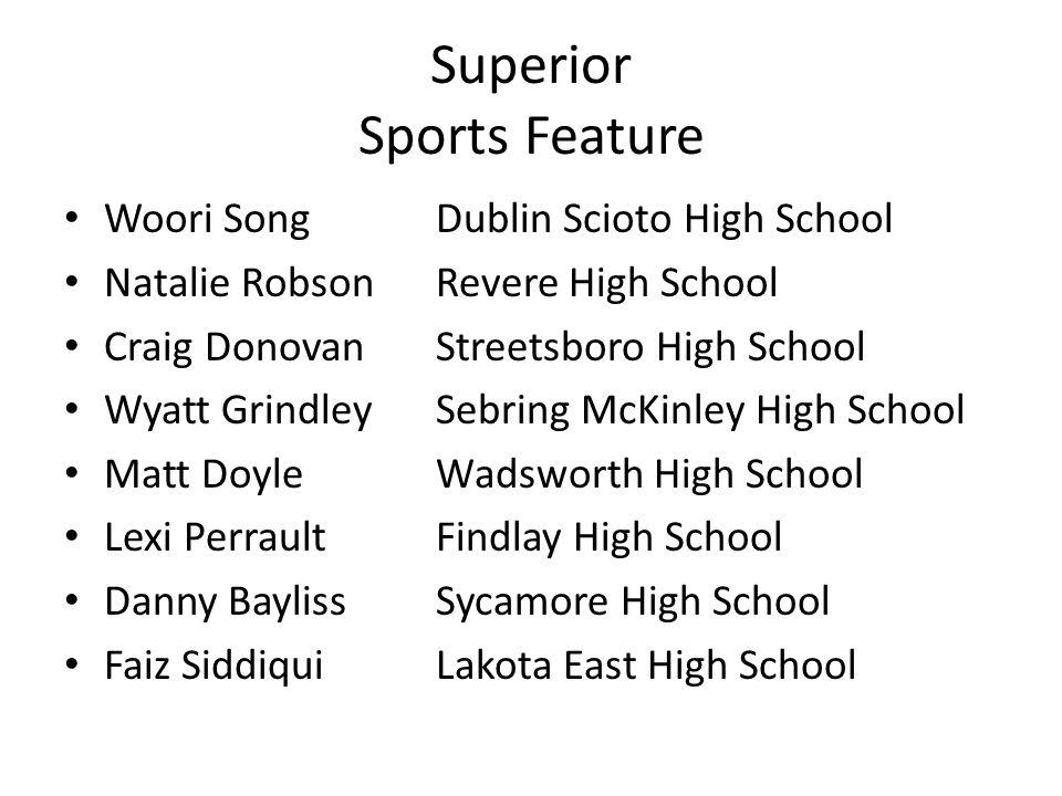 Superior Sports Feature Woori SongDublin Scioto High School Natalie RobsonRevere High School Craig DonovanStreetsboro High School Wyatt GrindleySebrin