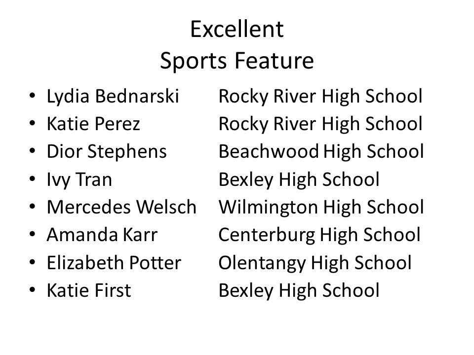 Excellent Sports Feature Lydia BednarskiRocky River High School Katie PerezRocky River High School Dior StephensBeachwood High School Ivy TranBexley H