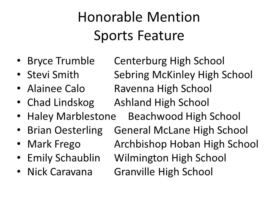Honorable Mention Sports Feature Bryce TrumbleCenterburg High School Stevi SmithSebring McKinley High School Alainee CaloRavenna High School Chad Lind
