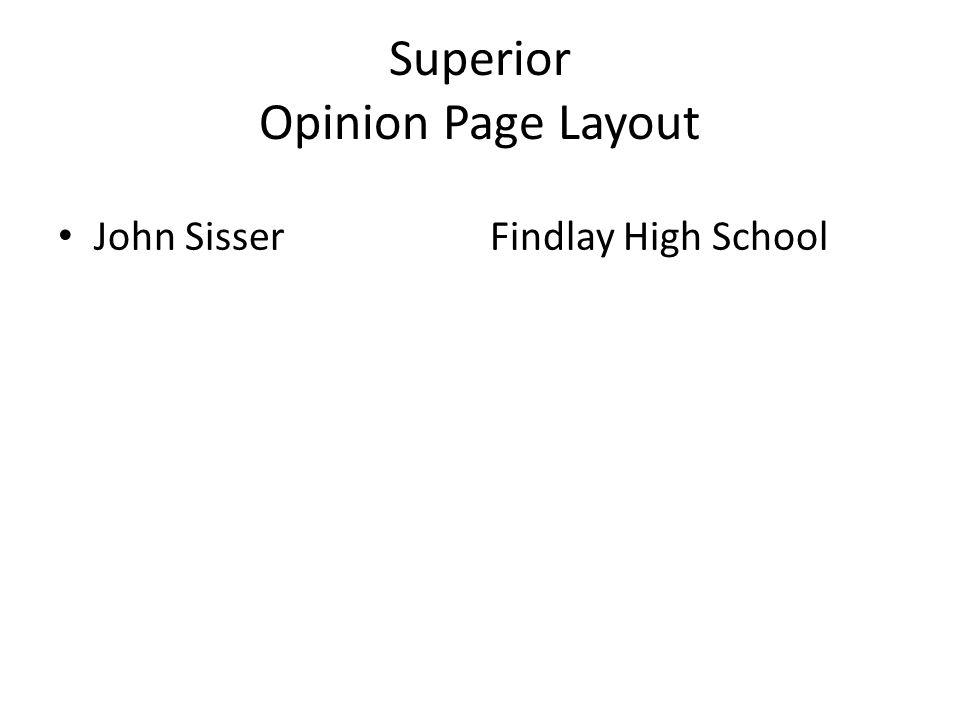 Superior Opinion Page Layout John SisserFindlay High School