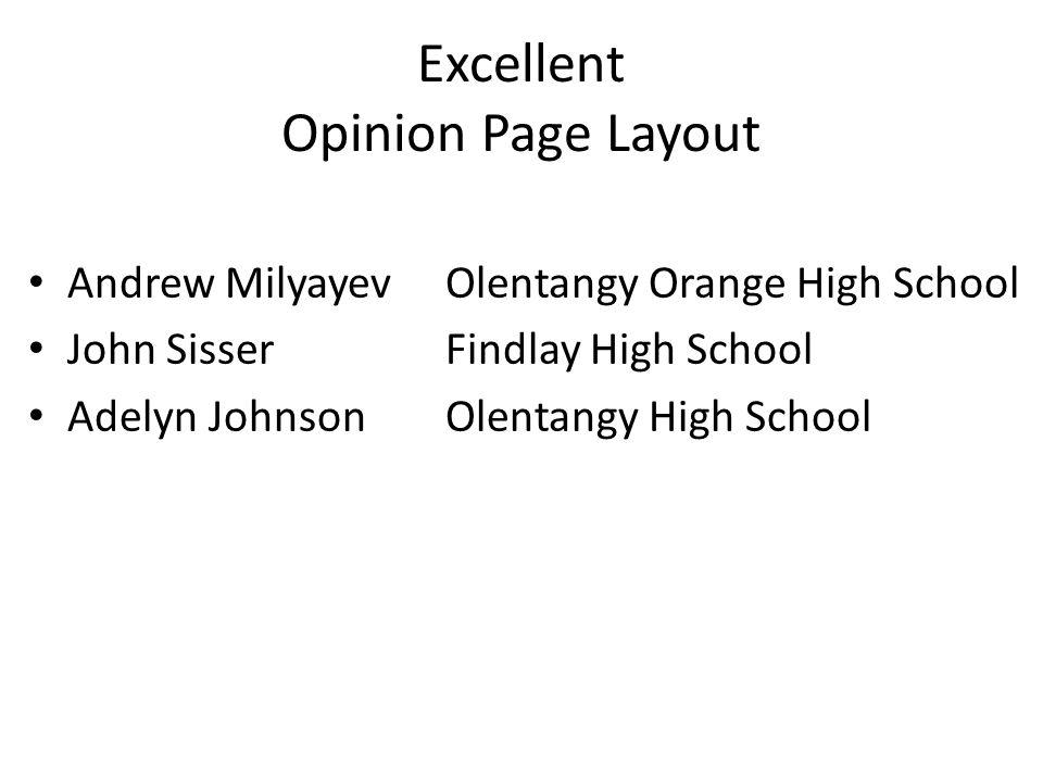 Excellent Opinion Page Layout Andrew MilyayevOlentangy Orange High School John SisserFindlay High School Adelyn JohnsonOlentangy High School