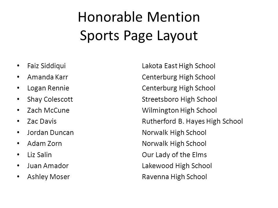 Honorable Mention Sports Page Layout Faiz SiddiquiLakota East High School Amanda KarrCenterburg High School Logan RennieCenterburg High School Shay Co