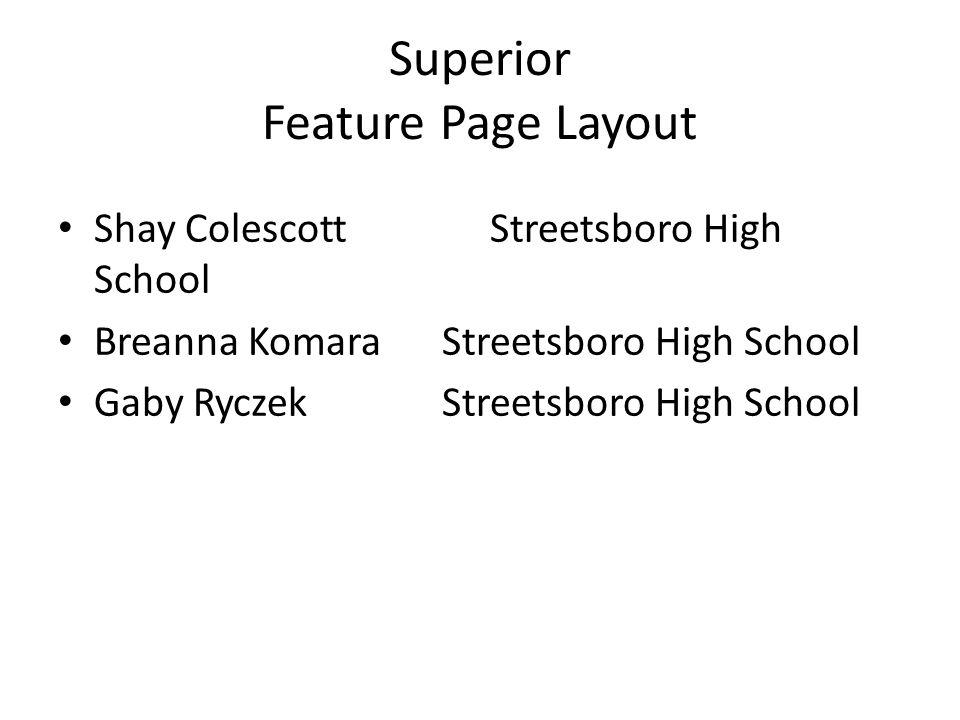 Superior Feature Page Layout Shay ColescottStreetsboro High School Breanna KomaraStreetsboro High School Gaby RyczekStreetsboro High School