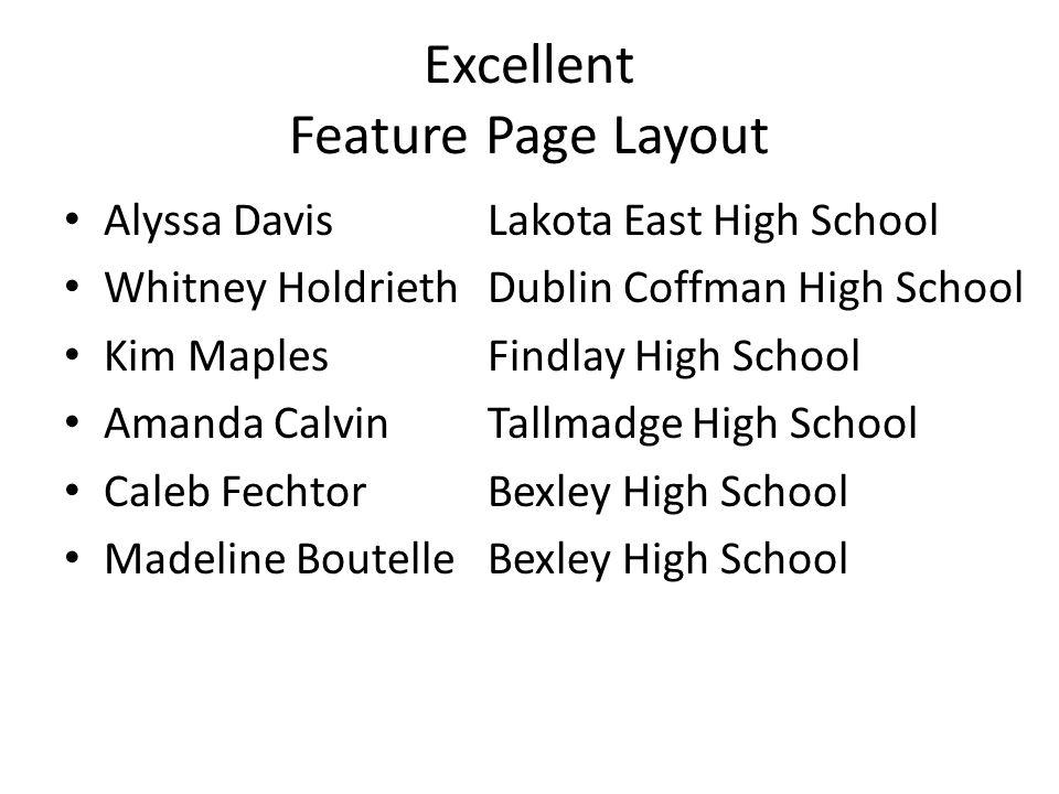 Excellent Feature Page Layout Alyssa DavisLakota East High School Whitney HoldriethDublin Coffman High School Kim MaplesFindlay High School Amanda Cal