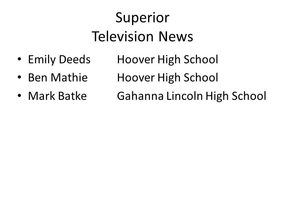 Superior Television News Emily DeedsHoover High School Ben Mathie Hoover High School Mark BatkeGahanna Lincoln High School