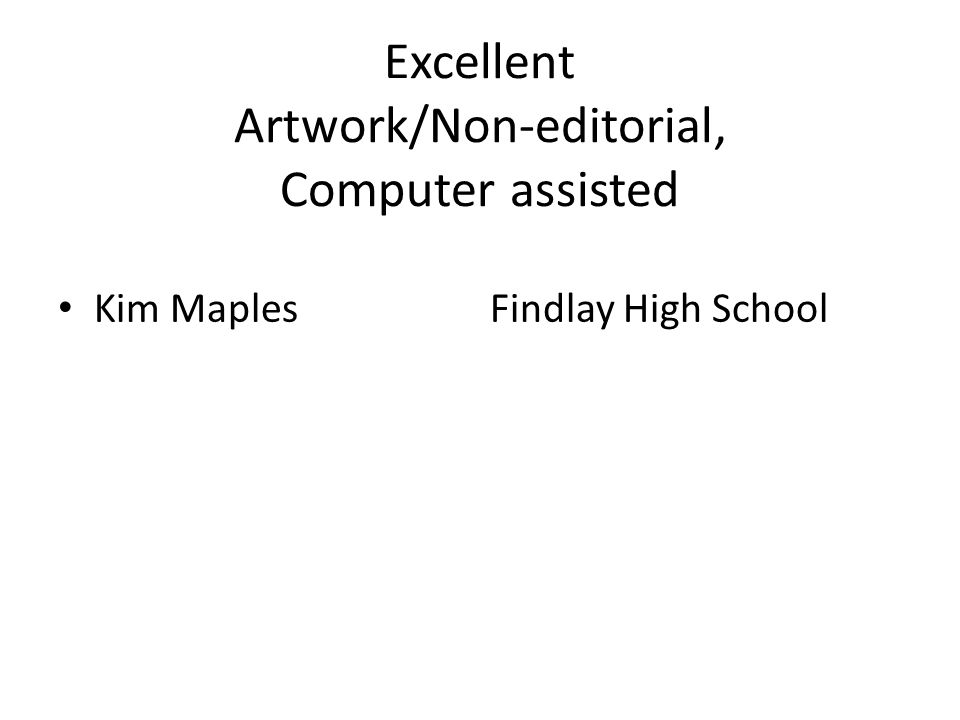 Excellent Artwork/Non-editorial, Computer assisted Kim MaplesFindlay High School