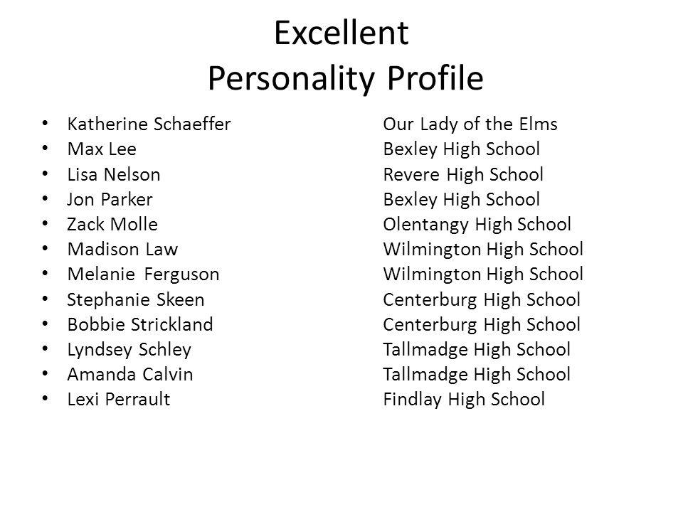 Excellent Personality Profile Katherine SchaefferOur Lady of the Elms Max LeeBexley High School Lisa NelsonRevere High School Jon ParkerBexley High Sc