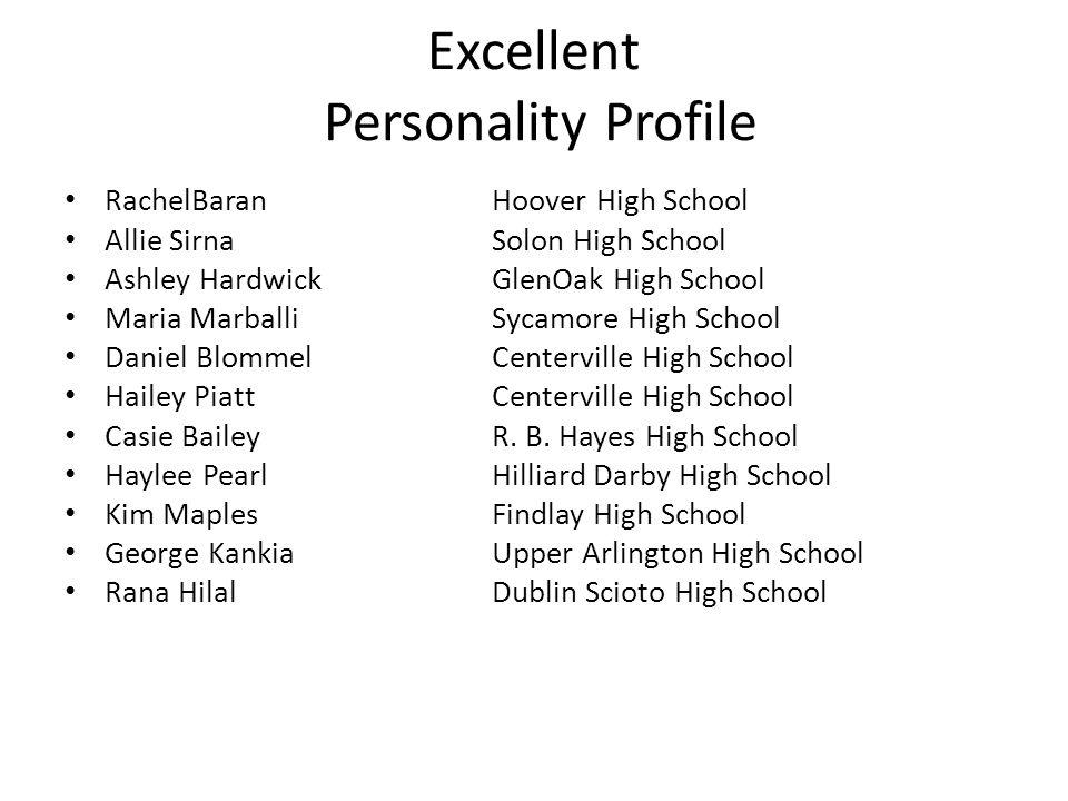 Excellent Personality Profile RachelBaranHoover High School Allie SirnaSolon High School Ashley HardwickGlenOak High School Maria MarballiSycamore Hig