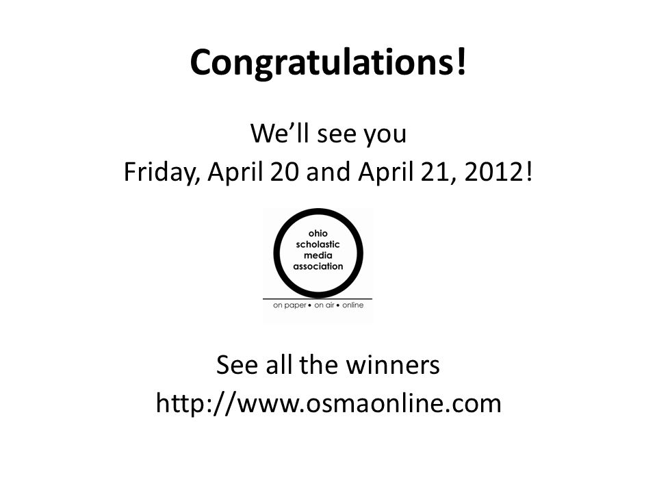 Congratulations! We'll see you Friday, April 20 and April 21, 2012! See all the winners http://www.osmaonline.com
