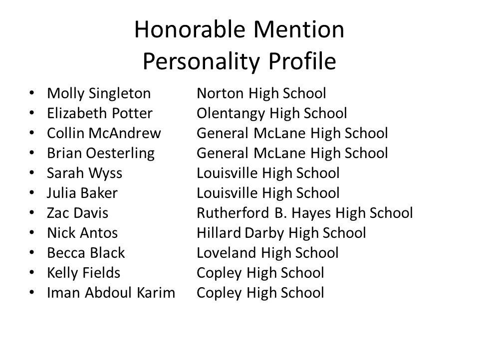 Honorable Mention Personality Profile Molly SingletonNorton High School Elizabeth PotterOlentangy High School Collin McAndrewGeneral McLane High Schoo