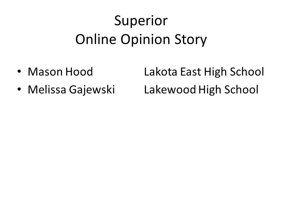 Superior Online Opinion Story Mason HoodLakota East High School Melissa GajewskiLakewood High School