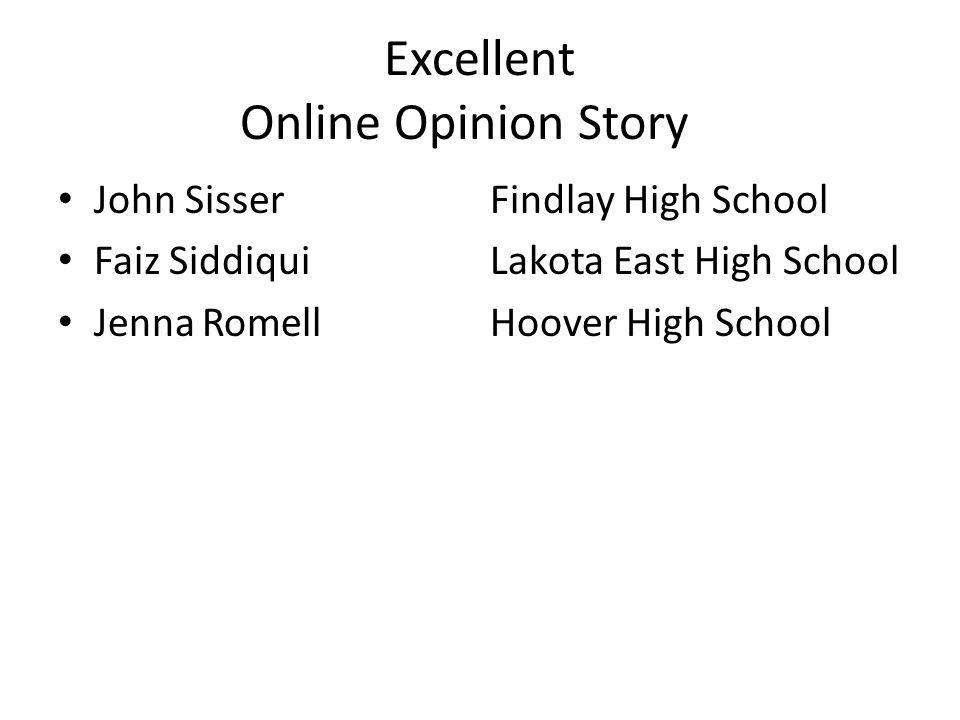 Excellent Online Opinion Story John SisserFindlay High School Faiz SiddiquiLakota East High School JennaRomellHoover High School