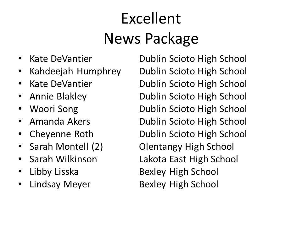 Excellent News Package Kate DeVantierDublin Scioto High School Kahdeejah Humphrey Dublin Scioto High School Kate DeVantierDublin Scioto High School An