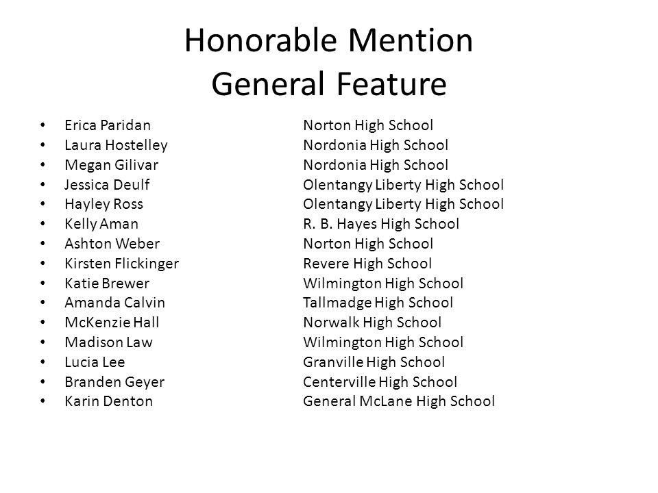 Honorable Mention General Feature Erica ParidanNorton High School Laura HostelleyNordonia High School Megan GilivarNordonia High School Jessica DeulfO