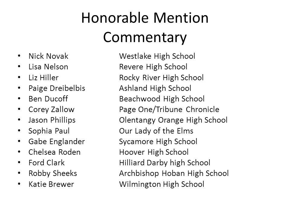Honorable Mention Commentary Nick NovakWestlake High School Lisa NelsonRevere High School Liz HillerRocky River High School Paige DreibelbisAshland Hi