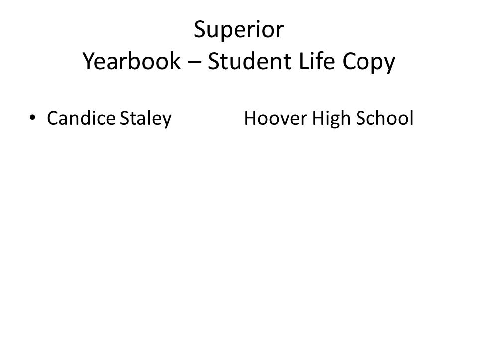 Superior Yearbook – Student Life Copy Candice StaleyHoover High School