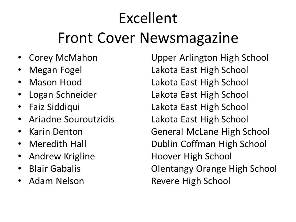 Excellent Front Cover Newsmagazine Corey McMahonUpper Arlington High School Megan FogelLakota East High School Mason HoodLakota East High School Logan