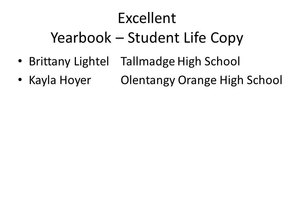 Excellent Yearbook – Student Life Copy Brittany LightelTallmadge High School Kayla HoyerOlentangy Orange High School