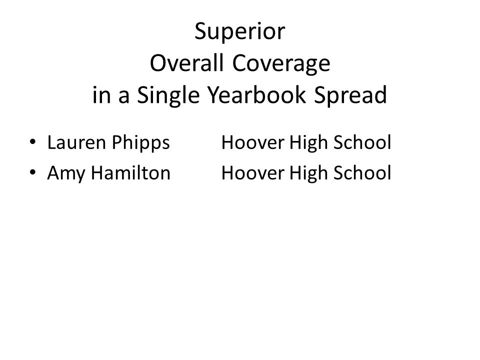 Superior Overall Coverage in a Single Yearbook Spread Lauren PhippsHoover High School Amy HamiltonHoover High School