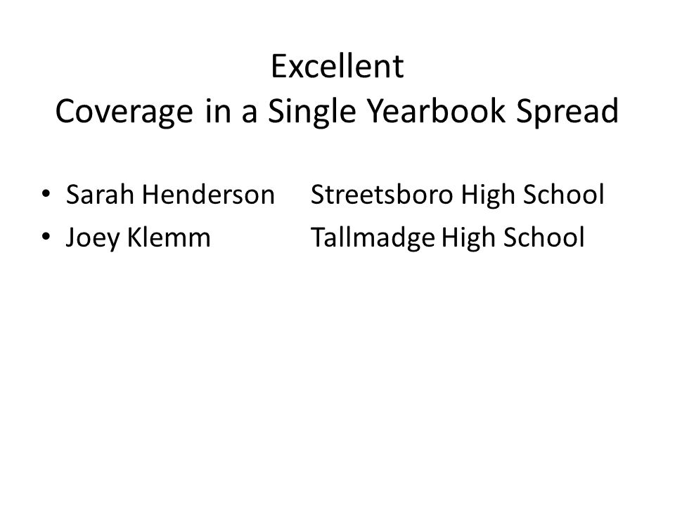 Excellent Coverage in a Single Yearbook Spread Sarah HendersonStreetsboro High School Joey KlemmTallmadge High School