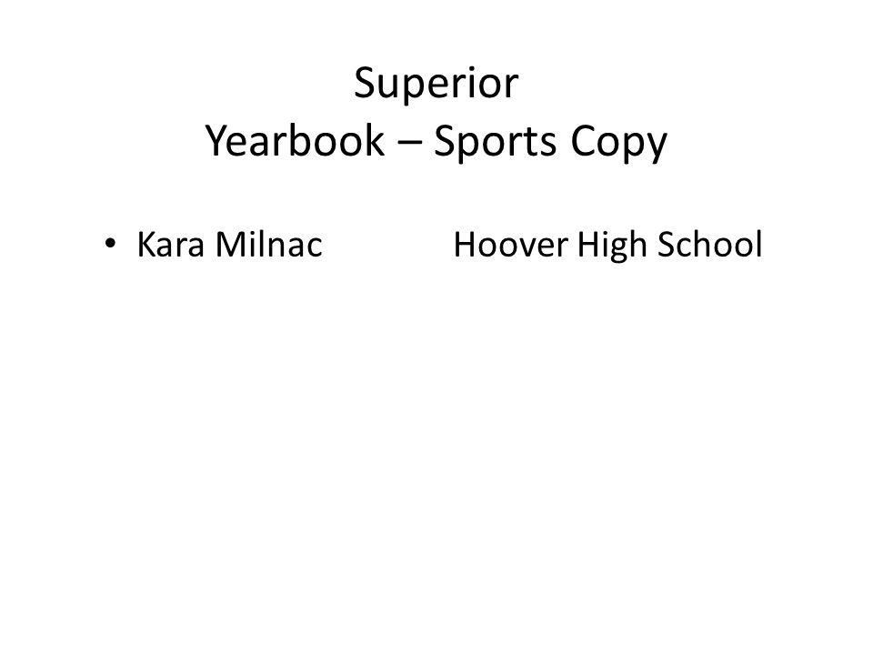 Superior Yearbook – Sports Copy Kara MilnacHoover High School