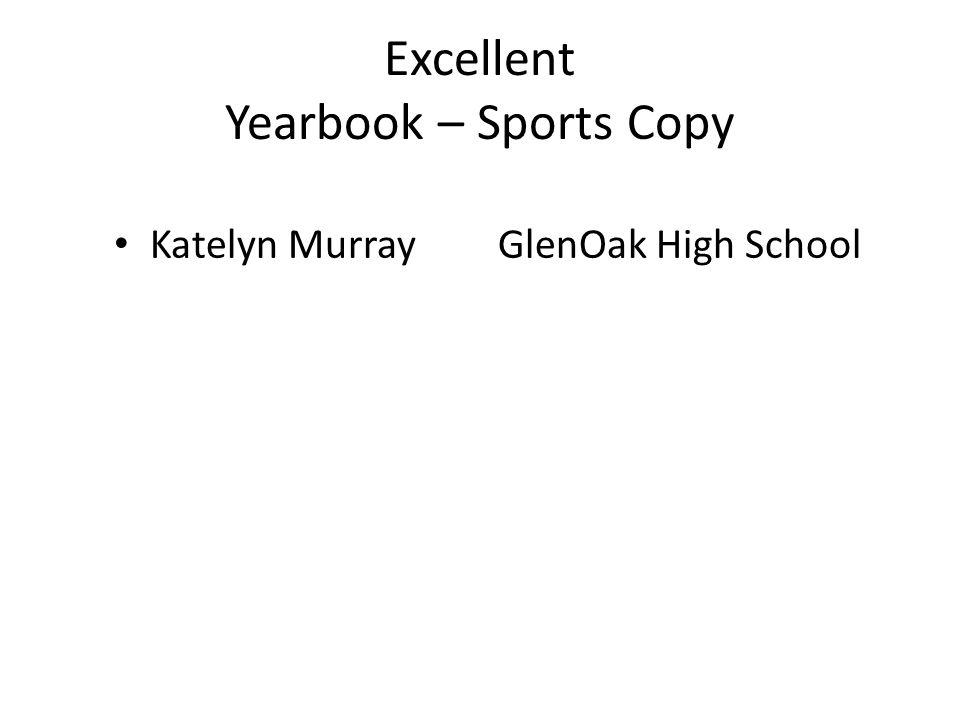 Excellent Yearbook – Sports Copy Katelyn MurrayGlenOak High School