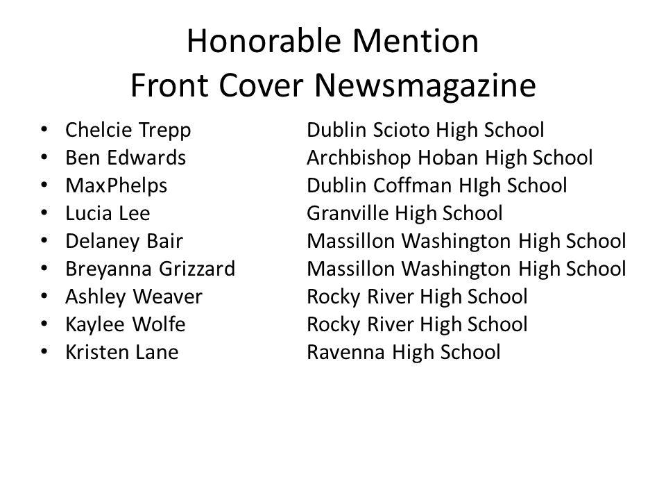 Honorable Mention Front Cover Newsmagazine Chelcie TreppDublin Scioto High School Ben EdwardsArchbishop Hoban High School MaxPhelpsDublin Coffman HIgh