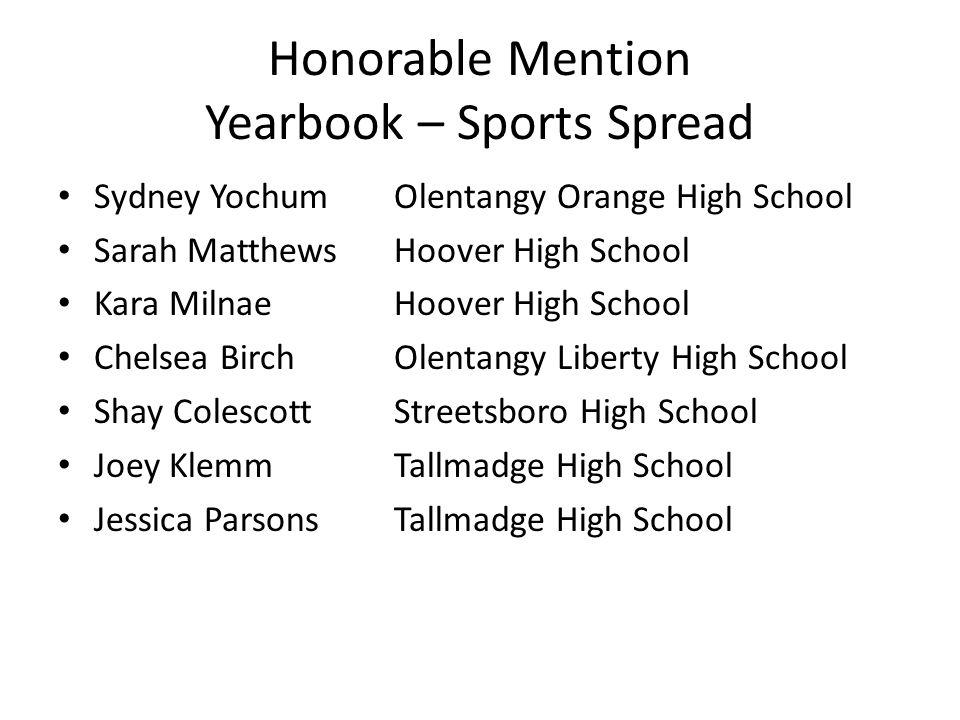 Honorable Mention Yearbook – Sports Spread Sydney YochumOlentangy Orange High School Sarah Matthews Hoover High School Kara Milnae Hoover High School