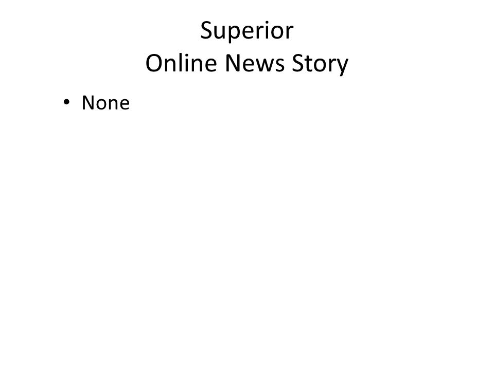 Superior Online News Story None