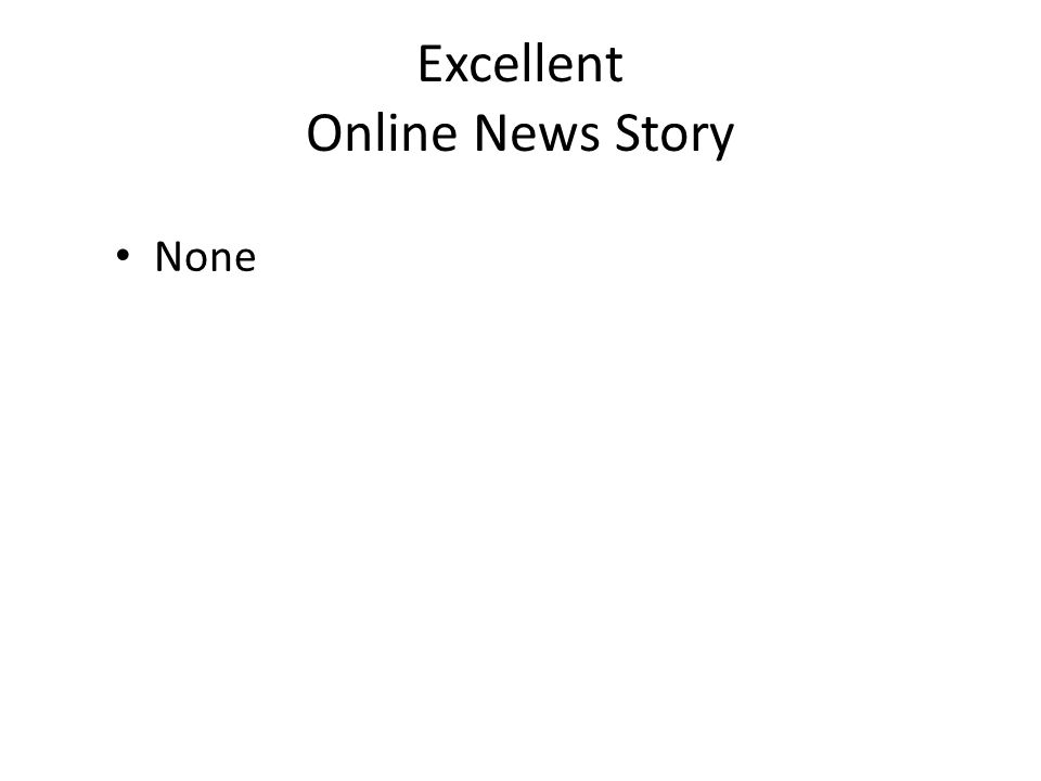 Excellent Online News Story None