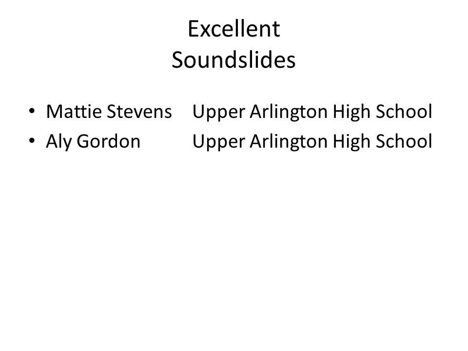 Excellent Soundslides Mattie StevensUpper Arlington High School Aly Gordon Upper Arlington High School