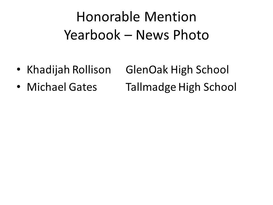 Honorable Mention Yearbook – News Photo Khadijah RollisonGlenOak High School Michael GatesTallmadge High School