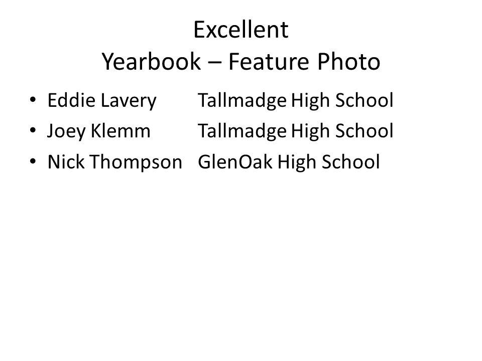 Excellent Yearbook – Feature Photo Eddie LaveryTallmadge High School Joey KlemmTallmadge High School Nick ThompsonGlenOak High School