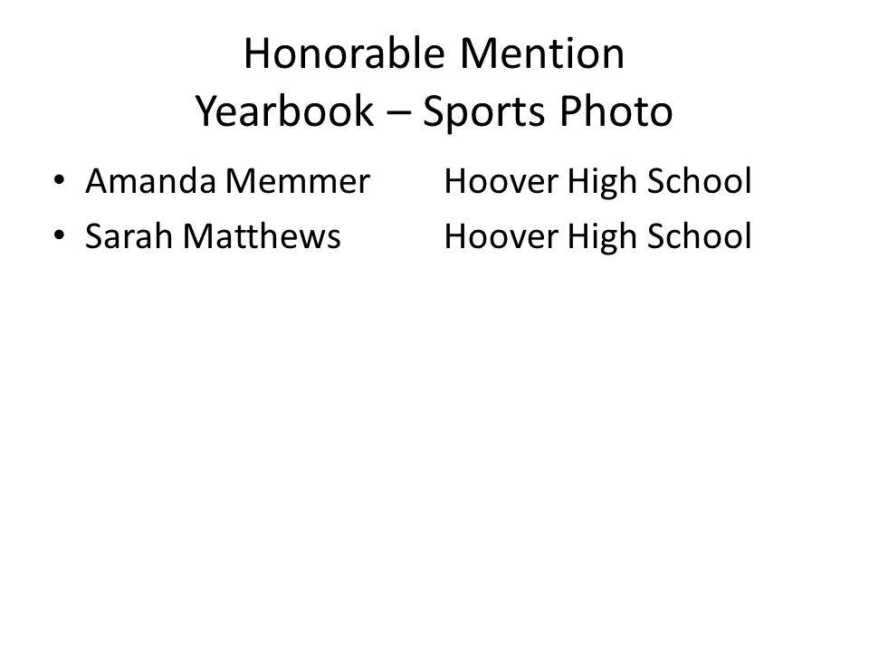 Honorable Mention Yearbook – Sports Photo Amanda MemmerHoover High School Sarah MatthewsHoover High School
