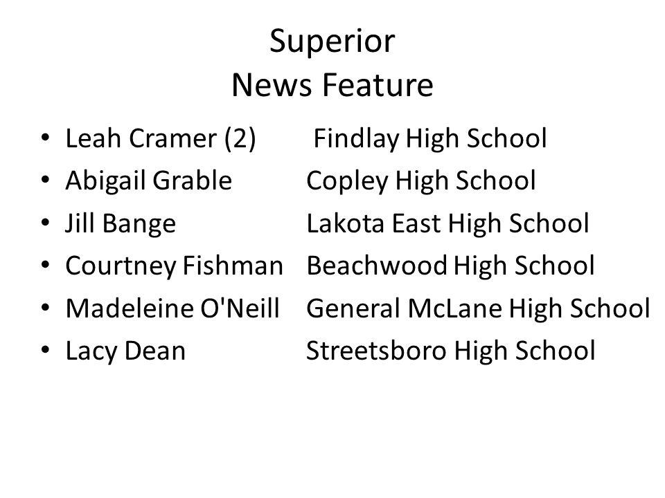 Superior News Feature Leah Cramer (2) Findlay High School Abigail GrableCopley High School Jill BangeLakota East High School Courtney FishmanBeachwood