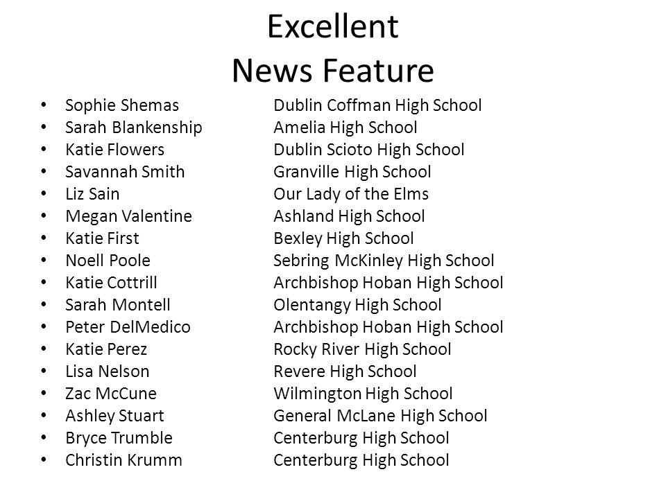 Excellent News Feature Sophie ShemasDublin Coffman High School Sarah BlankenshipAmelia High School Katie FlowersDublin Scioto High School Savannah Smi