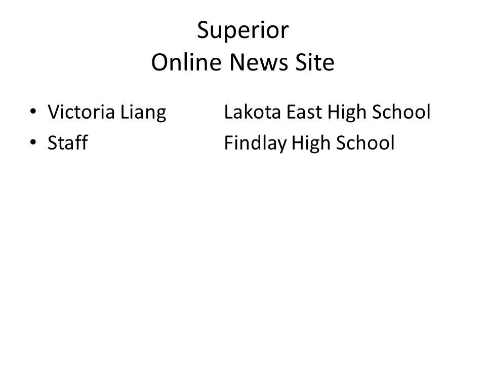 Superior Online News Site Victoria LiangLakota East High School StaffFindlay High School