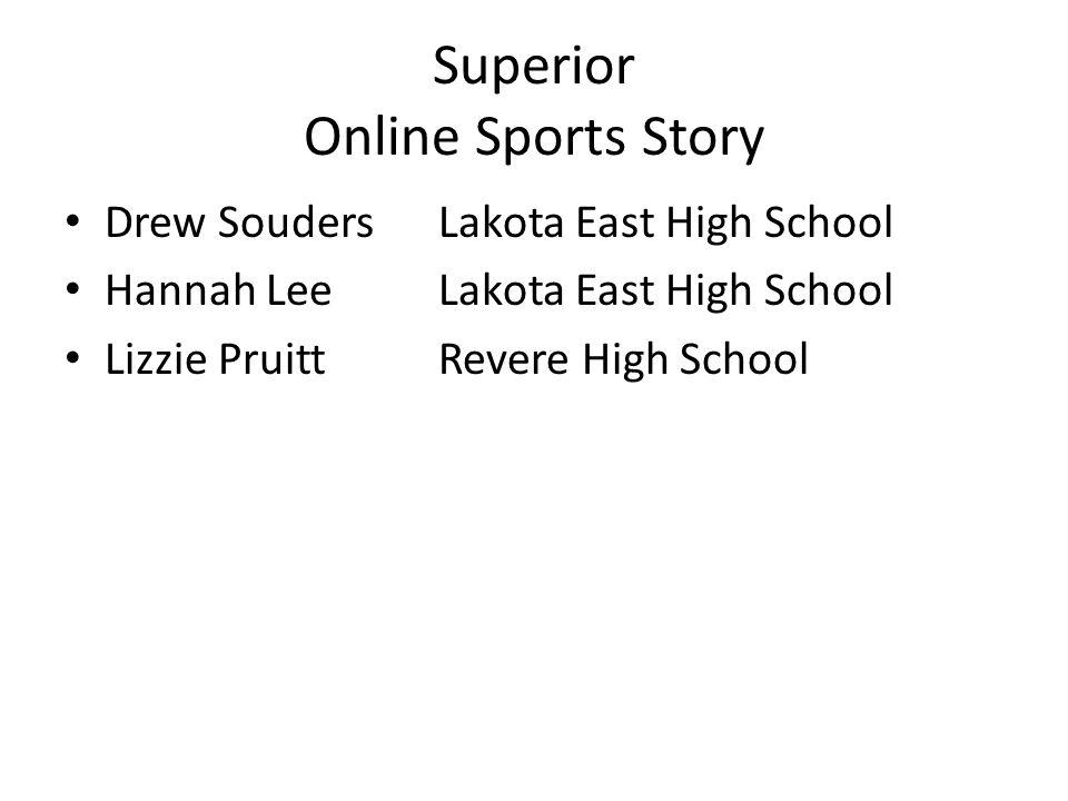 Superior Online Sports Story Drew SoudersLakota East High School Hannah LeeLakota East High School Lizzie PruittRevere High School