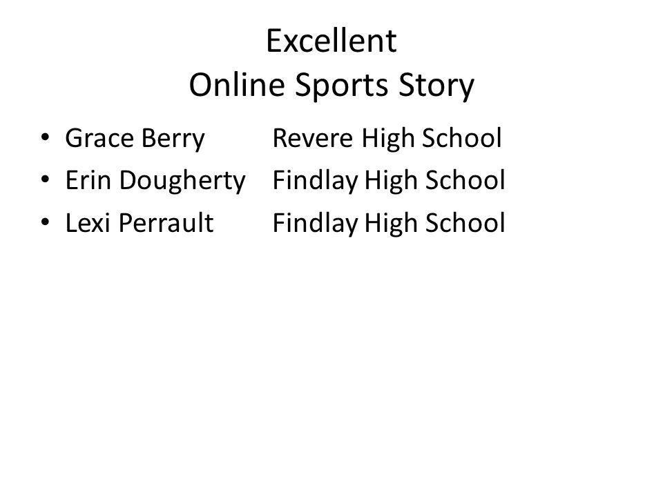 Excellent Online Sports Story Grace BerryRevere High School Erin DoughertyFindlay High School Lexi PerraultFindlay High School