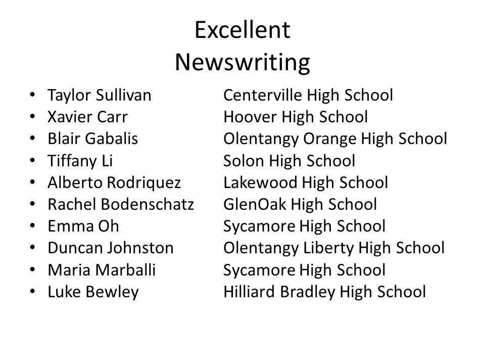 Excellent Newswriting Taylor SullivanCenterville High School Xavier CarrHoover High School Blair GabalisOlentangy Orange High School Tiffany LiSolon H