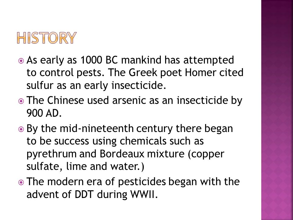  As early as 1000 BC mankind has attempted to control pests.